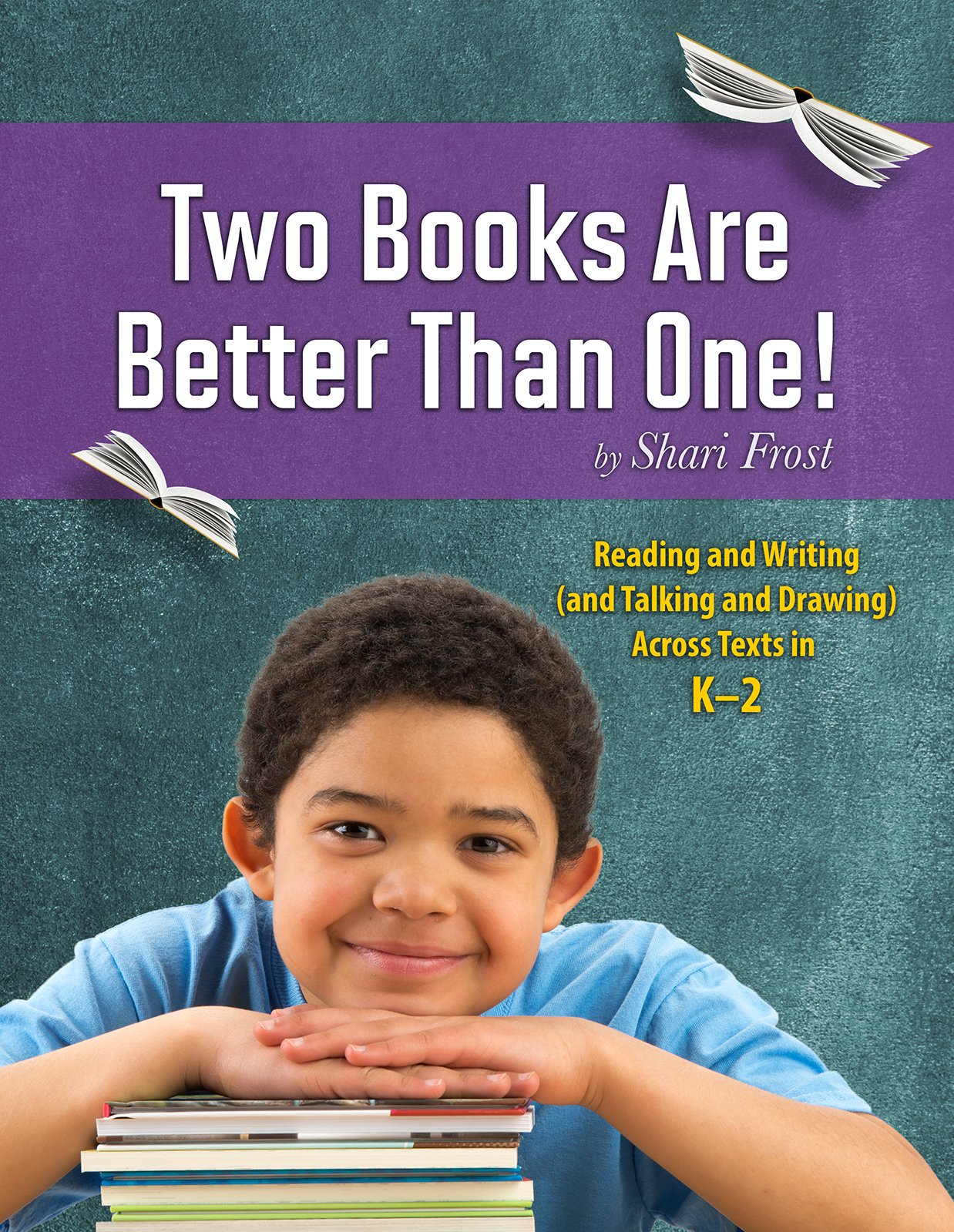 Download Two Books Are Better Than One!: Reading and Writing (and Talking and Drawing) Across Texts in K-2 (Capstone Professional: Maupin House) pdf