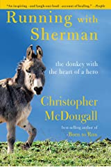 Running with Sherman: The Donkey with the Heart of a Hero Kindle Edition