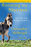 Running with Sherman: The Donkey with the Heart of a Hero