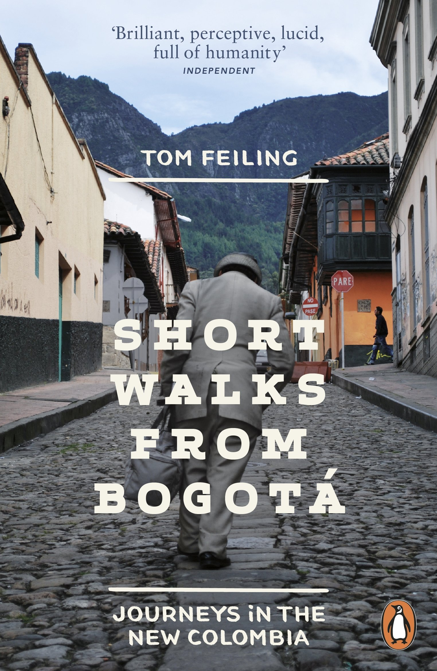 Short Walks From Bogotá  Journeys In The New Colombia  English Edition