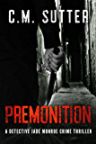 Premonition: A Detective Jade Monroe Crime Thriller Book 4