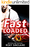 Fast and Loaded: A Bad Boy Romance