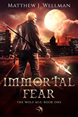 Immortal Fear (The Wolf Age Book 1) Kindle Edition