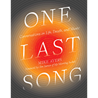 One Last Song: Conversations on Life, Death, and Music book cover