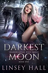 Darkest Moon (Shadow Guild: Wolf Queen Book 1) Kindle Edition