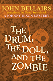 The Drum, the Doll, and the Zombie (Johnny Dixon Book 9)