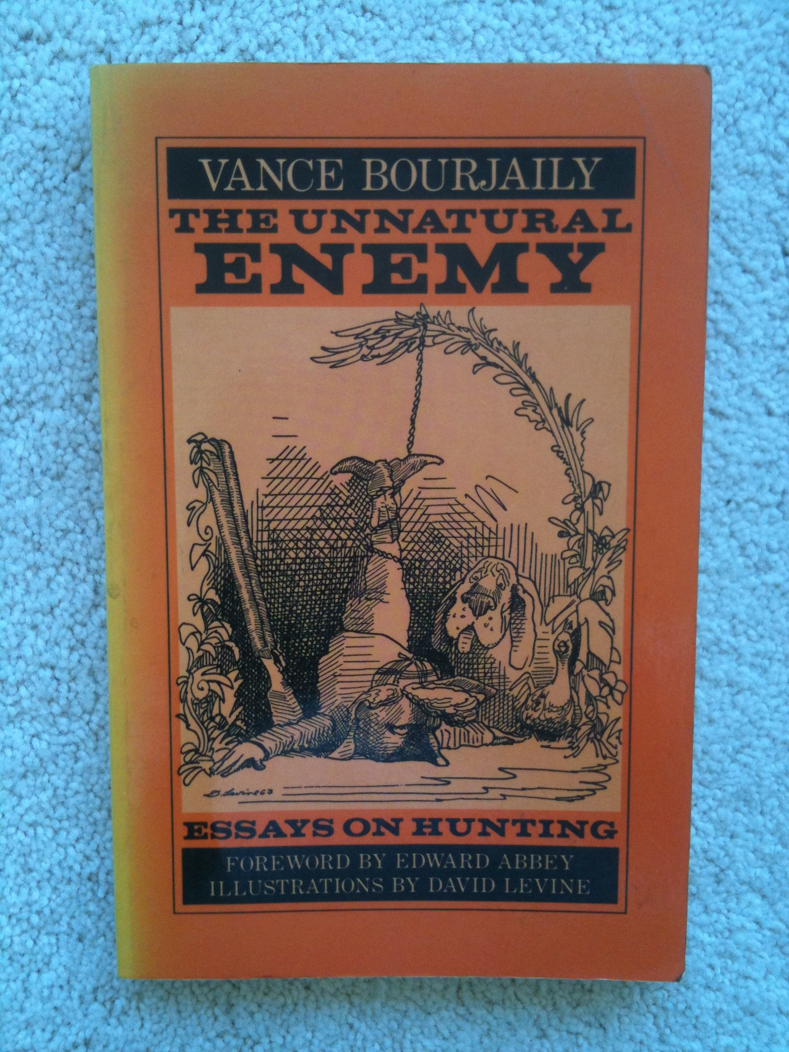 the unnatural enemy essays on hunting vance bourjaily the unnatural enemy essays on hunting vance bourjaily 9780816508846 com books