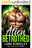 Alien Betrothed (A Science Fiction Alien Warrior Romance) (The Alien Bride Series Book 4)