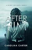 After Him (A Secret She Keeps Book 3)