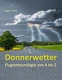 Donnerwetter: Flugmeteorologie von A bis Z