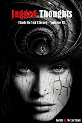 Flash Fiction Library - Volume III: Jagged Thoughts Kindle Edition