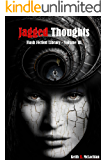 Flash Fiction Library - Volume III: Jagged Thoughts