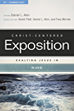 Exalting Jesus in Mark (Christ-Centered Exposition Commentary)