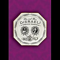 Mr. and Mrs. Disraeli: A Strange Romance
