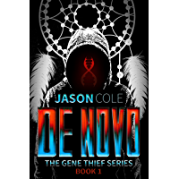 De Novo (The Gene Thief Series Book 1 - Short Story)