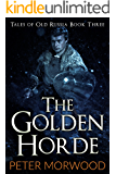 The Golden Horde (Tales of Old Russia Book 3)