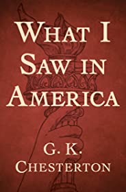 What I Saw in America (English Edition)