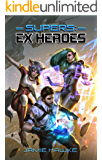 Supers: Ex Heroes (English Edition)
