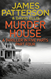 Murder House: Part Four (Murder House Serial)