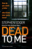 Dead to Me: A serial killer thriller (Detective Kate Matthews Book 1) (English Edition)