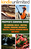 Prepper's Survival Guide: 100 Survival Skills - Hunting, Fishing, Foraging, Building a Shelter, Finding Drinking Water And More!: (Deadly Skills, Survival ... Medicine, Bug out bag, Bushcraft, Prepping)