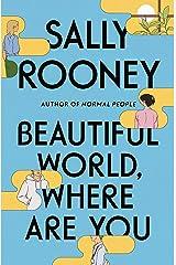 Beautiful World, Where Are You: A Novel Kindle Edition
