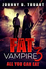 Fat Vampire 3: All You Can Eat Kindle Edition