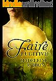 Faire Fugitive (The Faire Folk Book 1)