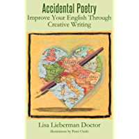 Accidental Poetry: Improve Your English Through Creative Writing (English Edition)