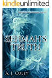 Sehmah's Truth (Beneath the Willow Book 1)