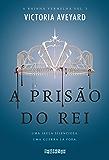 A prisão do rei (A Rainha Vermelha)