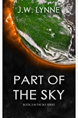 Part of the Sky: A Post-Apocalyptic Dystopian Survival Thriller with Twists and Turns (The Sky Series Book 3) Kindle Edition