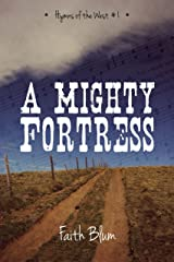 A Mighty Fortress (Hymns of the West Book 1) Kindle Edition