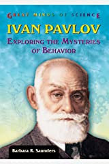 Ivan Pavlov: Exploring the Mysteries of Behavior (Great Minds of Science) Library Binding