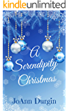 A Serendipity Christmas (A Contemporary Christian Romance) (Serendipity Christmas Series Book 2)