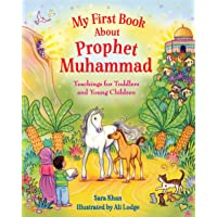 My First Book About Prophet Muhammad: Teachings for Toddlers and Young Children