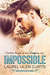 Impossible (Huntsford Hearts Book 1) Kindle Edition