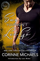Say You Won't Let Go: A Return to Me/Masters and Mercenaries Novella (Lexi Blake Crossover Collection Book 4) Kindle Edition