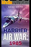 Harrier Air War: 1985 (Tales of World War III: 1985)
