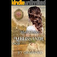 Mail Order Melissande: Secret Baby Dilemma Book 3