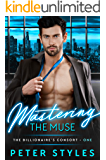 Mastering The Muse (The Billionaire's Consort Book 1)