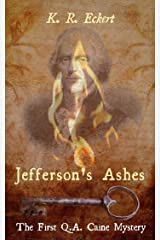 Jefferson's Ashes (Q.A. Caine Book 1) Kindle Edition