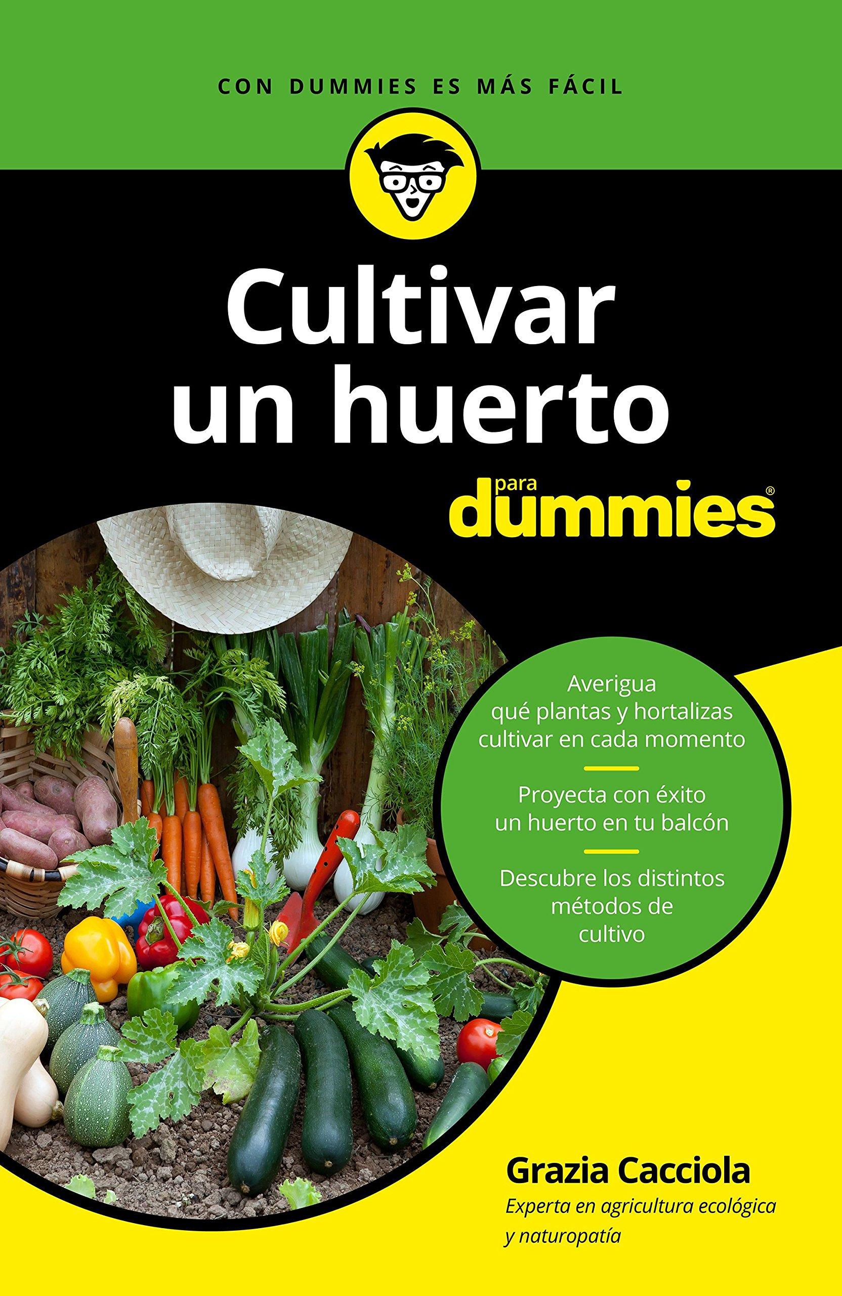 Cultivar un huerto para dummies: Amazon.es: Cacciola, Grazia ...