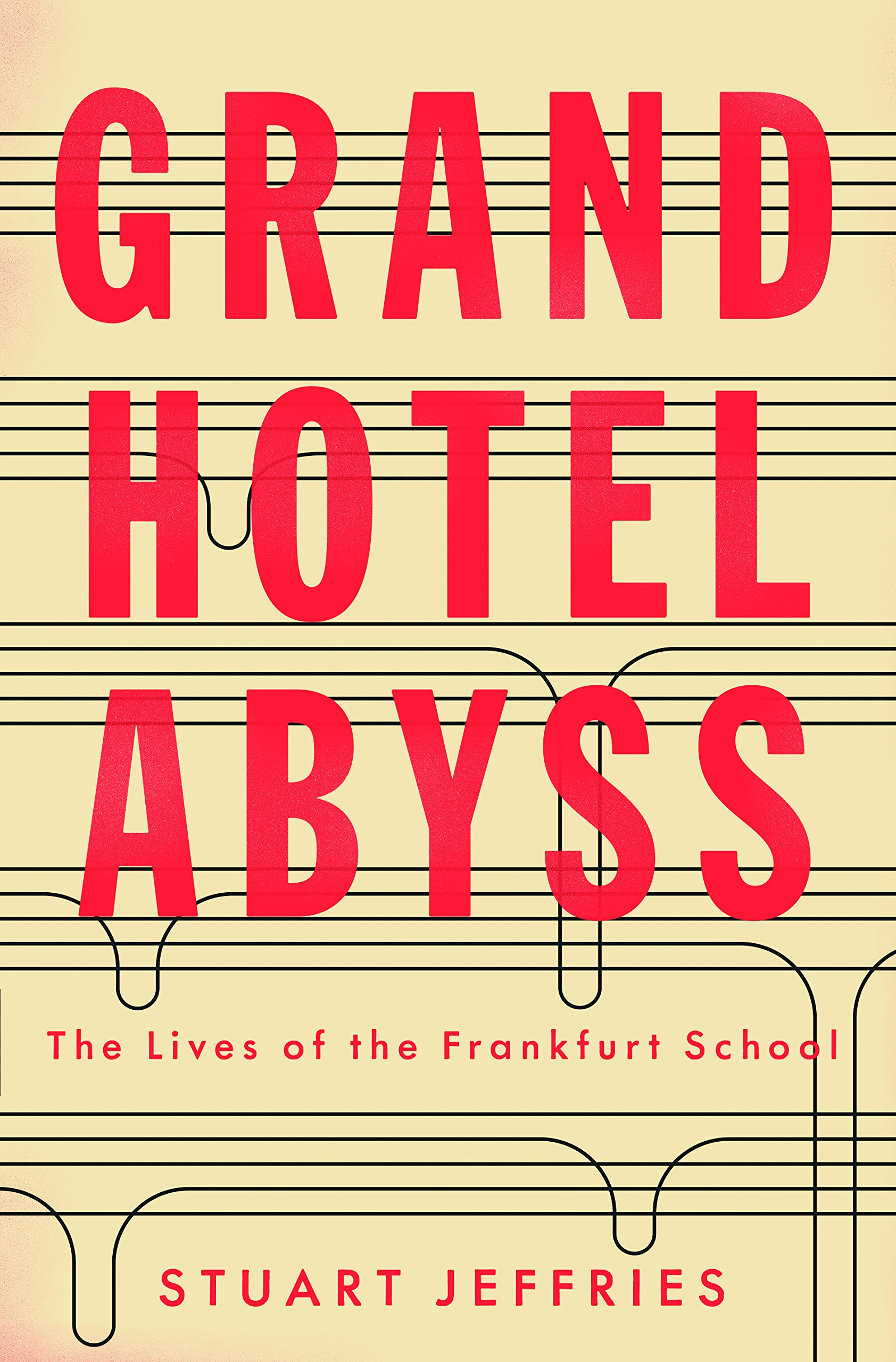 Grand Hotel Abyss  The Lives Of The Frankfurt School  English Edition