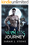 A Wolf's Journey (Wolf Mountain Peak Book 7)