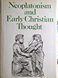 Neoplatonism and Early Christian Thought: Essays in Honour of A.H.Armstrong