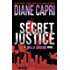 Secret Justice: A Judge Willa Carson Mystery Novel (The Hunt For Justice Series Book 3)