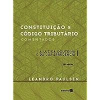 Constituição e Código Tributário Comentados. À Luz da Doutrina e da Jurisprudência
