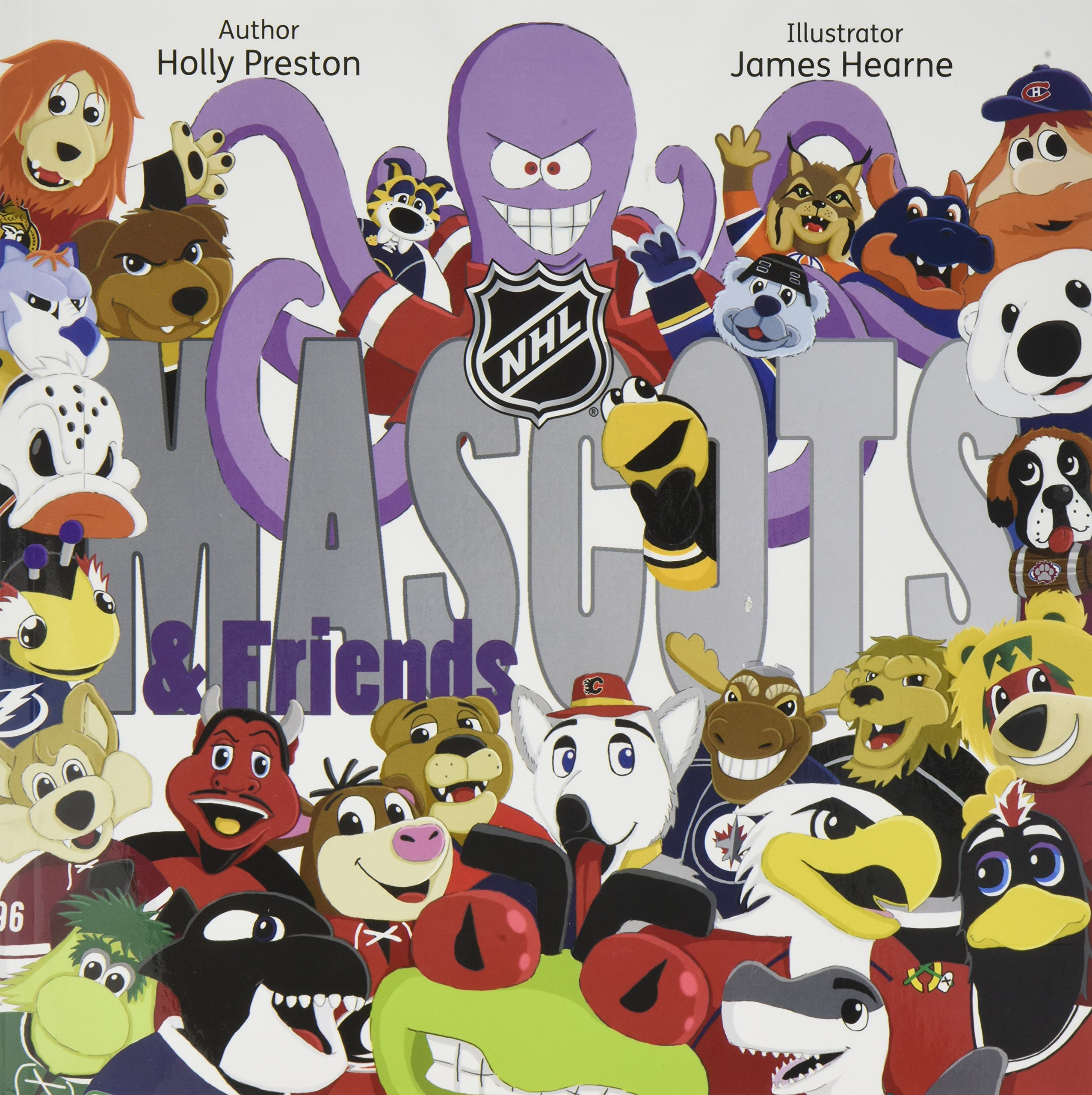 nhl mascots friends holly preston james hearne h preston 9780993897429 amazoncom books