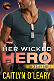 Her Wicked Hero (Black Dawn Book 4)